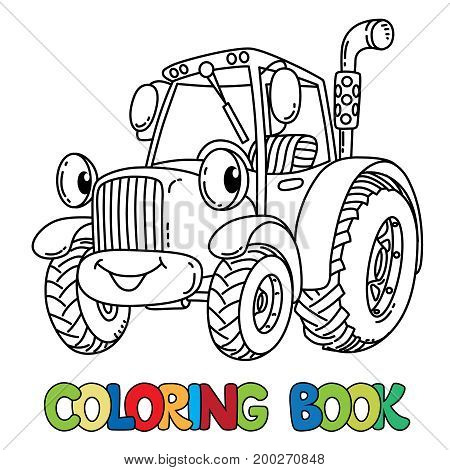 Tractor coloring book for kids. Small funny vector cute car with eyes and mouth. Children vector illustration
