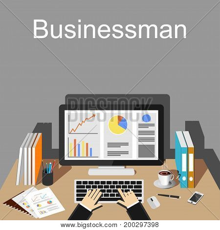 Businessman workspace illustration. Professional business person working on desktop. Flat design illustration concepts for business finance, business strategy, business statistics, business data monitoring.
