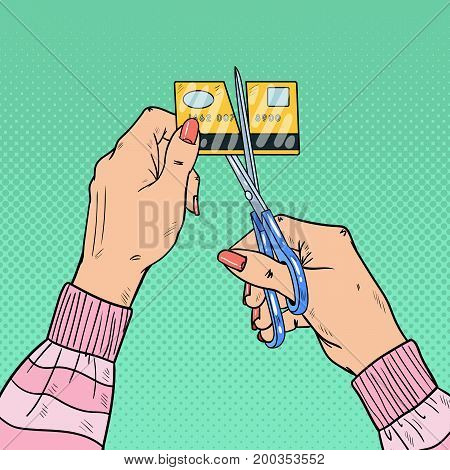 Pop Art Female Hands Cutting Credit Card with Scissors. Vector illustration
