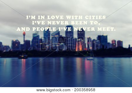 Travel Inspirational And Motivational Quotes - I'm In Love With Cities I Never Been To And People I'