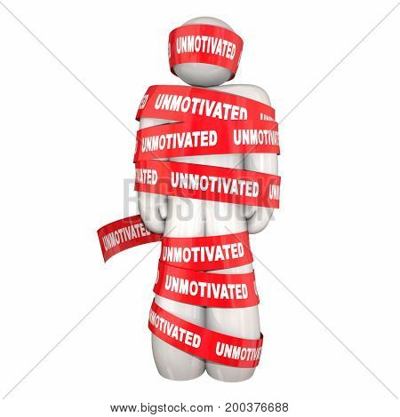 Unmotivated Lazy Bad Attitude Man Wrapped Tape 3d Illustration