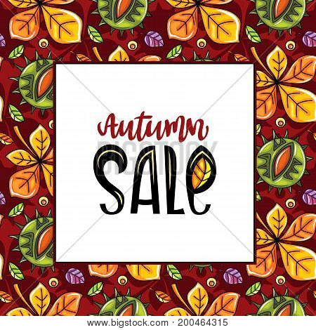 Vector seamless pattern with leaves and hazelnut white board with autumn sale lettering and copy space fall leaf background. Colorful floral texture. Template for fashion prints seasonal sale.