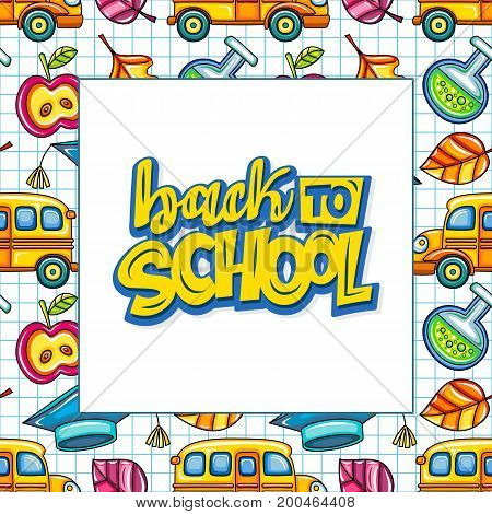 Vector education design. White board seamless background. Back to school lettering graduation hat yellow bus and chemical tube leaves. Seasonal sale banner for teachers classroom or student party