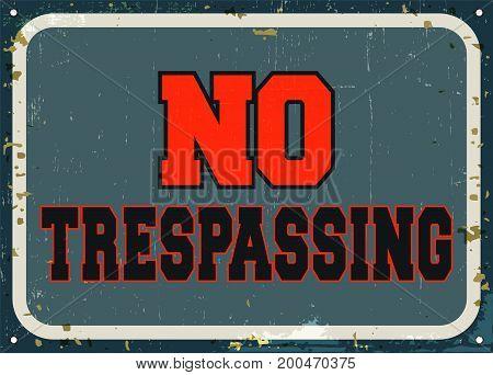 No trespassing - retro metal sign. Vintage background design. Vector illustration.