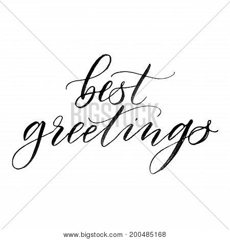 Best greetings, Handwritten calligraphy phrase black on the white background. Holiday poster, banner. Classical elegant letters.