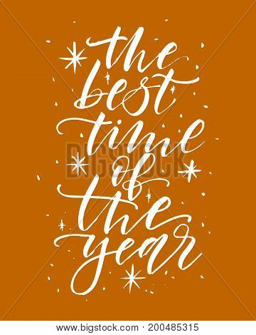 The Best Time of the Year. Christmas time. Happy Holidays typography for greeting card or poster. White letters on orange background. Modern handwritten calligraphy.