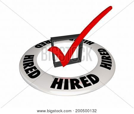 Hired Check Box Ring Get Job Interview Success 3d Illustration