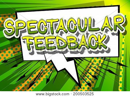 Spectacular Feedback - Comic book word on abstract background.