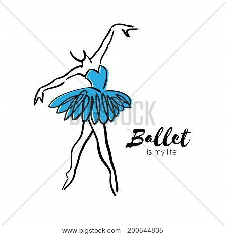 Blue Ballerina Dancer. Ballet is my life hand drawn. Perfect body . Dancer wears. Female in tutu posing in performance position. Vector illustration