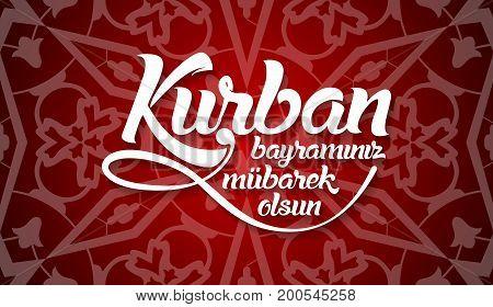 Kurban Bayramininiz Mubarek Olsun. Translation From Turkish: Happy Feast Of The Sacrifice