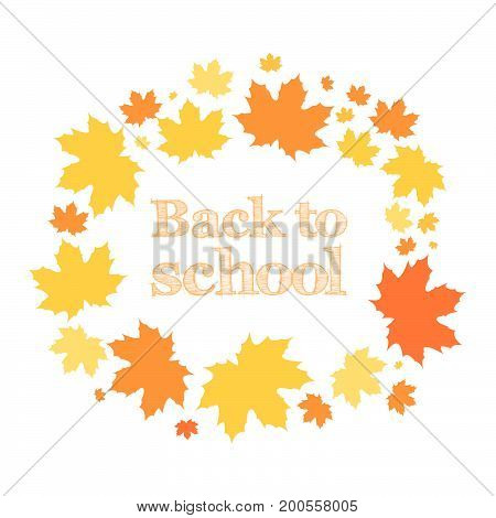 Back to school. Inscription in the ring of maple leaves. Autumn. Vector illustration.