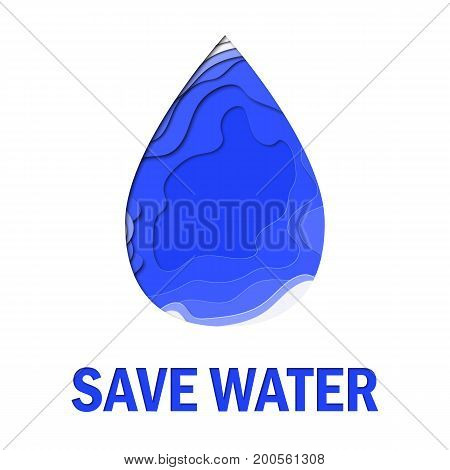 Save water 3d abstract paper cut illlustration of water drop. Vector colorful template in carving art style. Eps10.