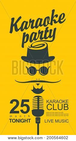 Man face with a mustache and wearing a hat and glasses with a microphone and an inscription karaoke party in hipster style. Vector banner for karaoke club with place for text