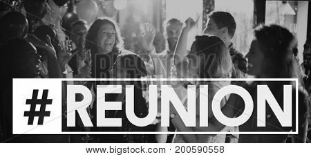 Party Reunion Mirthful Cheers Word