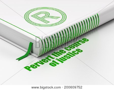 Law concept: closed book with Green Registered icon and text Pervert the course Of Justice on floor, white background, 3D rendering