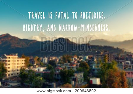 Travel Inspiration Quotes - Travel Is Fatal To Prejudice, Bigotry, And Narrow-mindedness. Retro Styl