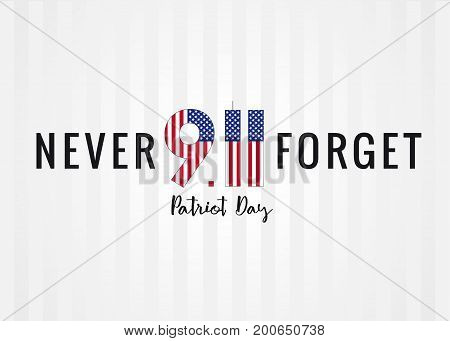 Never forget 9/11 Partiot day USA poster. Patriot Day, September 11, We will never forget