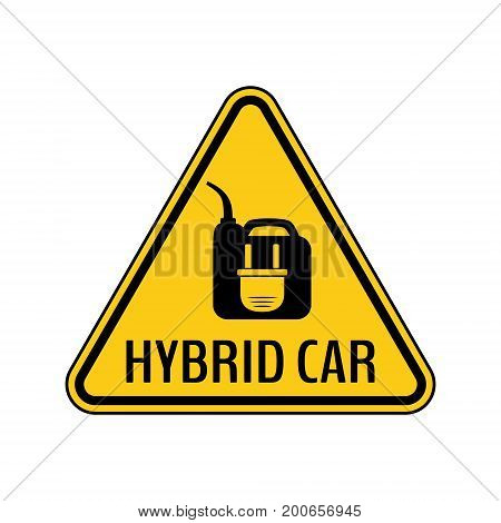 Hybrid car caution sticker. Save energy automobile warning sign. Electric plug on fuel canister icon in yellow and black triangle to a vehicle glass. Vector illustration.
