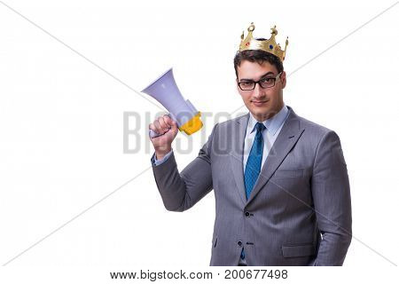 King businessman with a megaphone isolated on white background