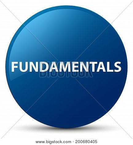 Fundamentals isolated on blue round button abstract illustration