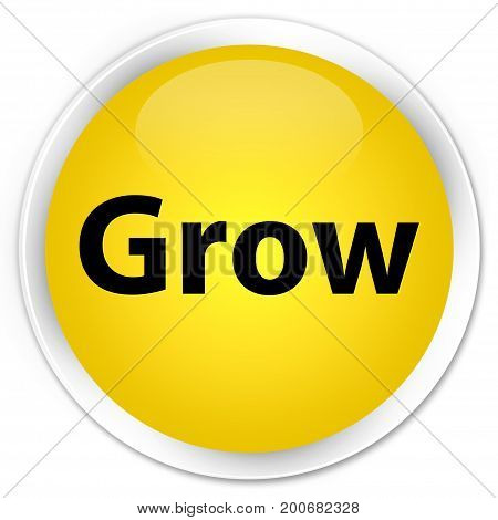 Grow Premium Yellow Round Button