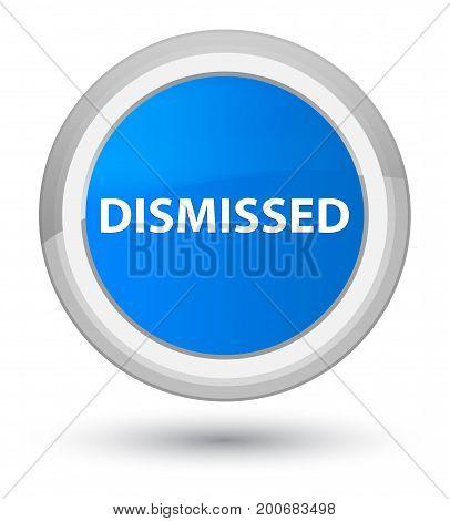 Dismissed Prime Cyan Blue Round Button