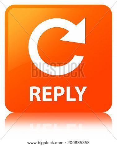Reply (rotate Arrow Icon) Orange Square Button