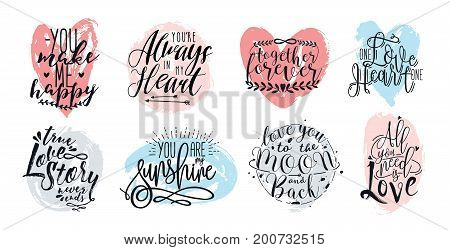 Hand drawn lettering set with romantic phrases about love. Vector inscriptions collection on white background