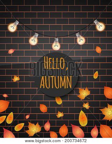 Hello Autumn. Vector Illustration.light Bulb Garland On Brick Wall.