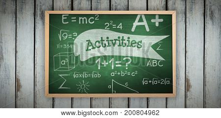 Image of a chalkboard    against activities against green chalkboard