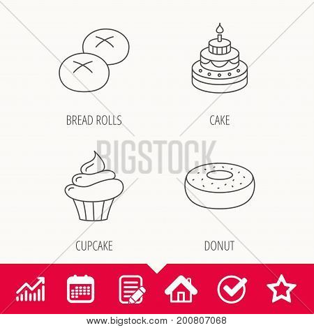 Cupcake, cake and bread rolls icons. Sweet donut linear sign. Edit document, Calendar and Graph chart signs. Star, Check and House web icons. Vector