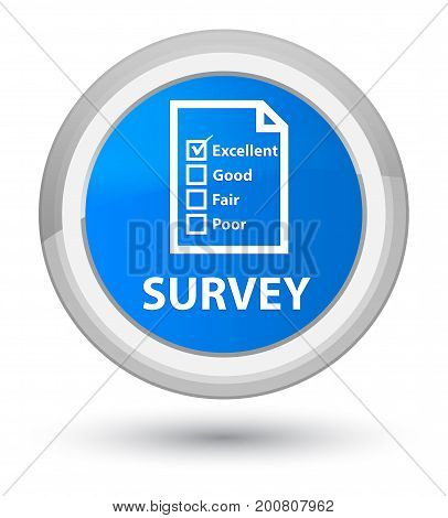 Survey (questionnaire Icon) Prime Cyan Blue Round Button