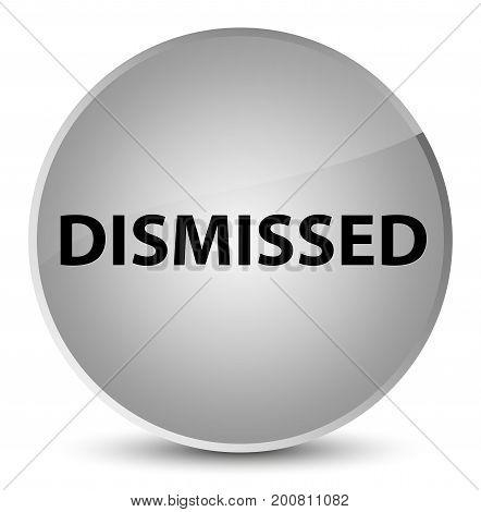 Dismissed Elegant White Round Button