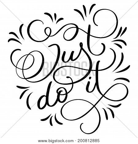 Just do it text on white background. Hand drawn Calligraphy lettering Vector illustration EPS10.