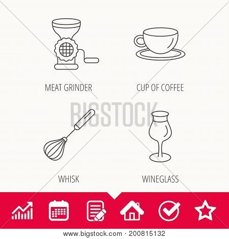 Coffee cup, whisk and wineglass icons. Meat grinder linear sign. Edit document, Calendar and Graph chart signs. Star, Check and House web icons. Vector