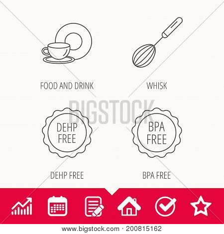 Food and drink, whisk and BPA free icons. DEHP free linear sign. Edit document, Calendar and Graph chart signs. Star, Check and House web icons. Vector