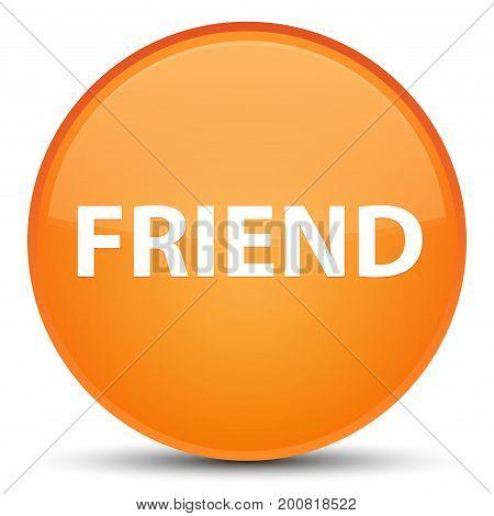 Friend Special Orange Round Button