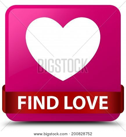 Find Love Pink Square Button Red Ribbon In Middle