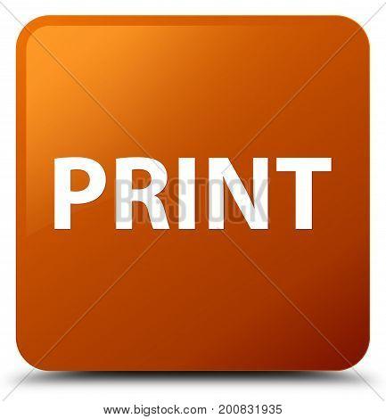Print Brown Square Button