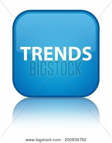 Trends Special Cyan Blue Square Button
