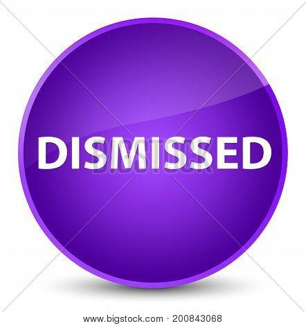 Dismissed Elegant Purple Round Button