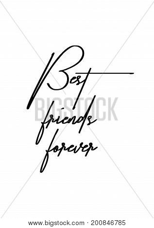 Hand drawn holiday lettering. Ink illustration. Modern brush calligraphy. Isolated on white background. Best friends forever.