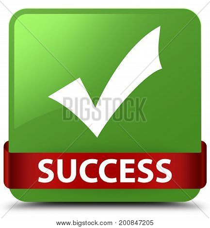 Success (validate Icon) Soft Green Square Button Red Ribbon In Middle