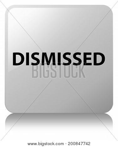 Dismissed White Square Button