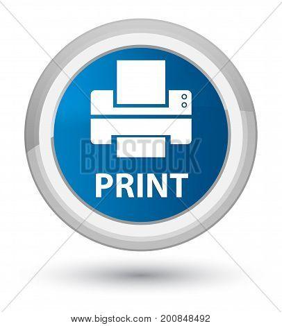 Print (printer Icon) Prime Blue Round Button
