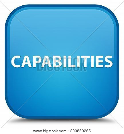 Capabilities Special Cyan Blue Square Button