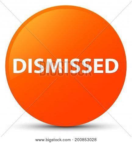 Dismissed Orange Round Button