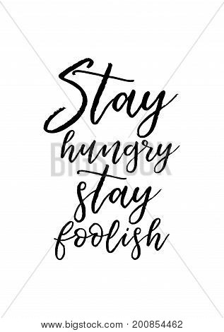 Hand drawn holiday lettering. Ink illustration. Modern brush calligraphy. Isolated on white background. Stay hungry, stay foolish.