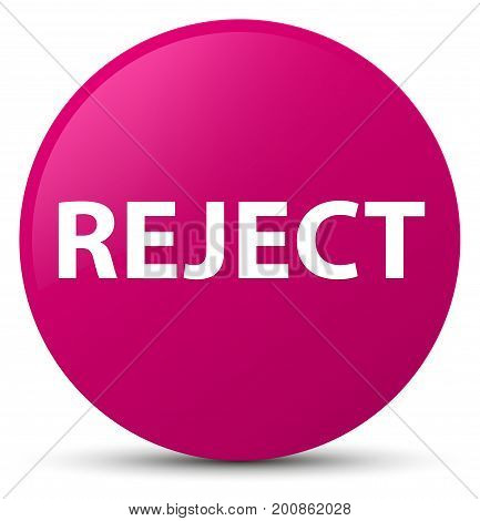 Reject Pink Round Button