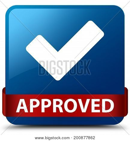 Approved (validate Icon) Blue Square Button Red Ribbon In Middle